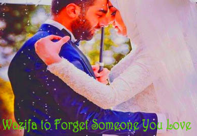Wazifa to Forget Someone You Love