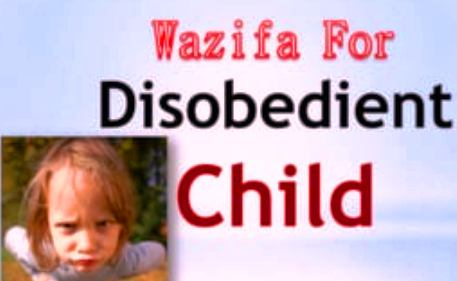 Powerful Dua For Disobedient Child